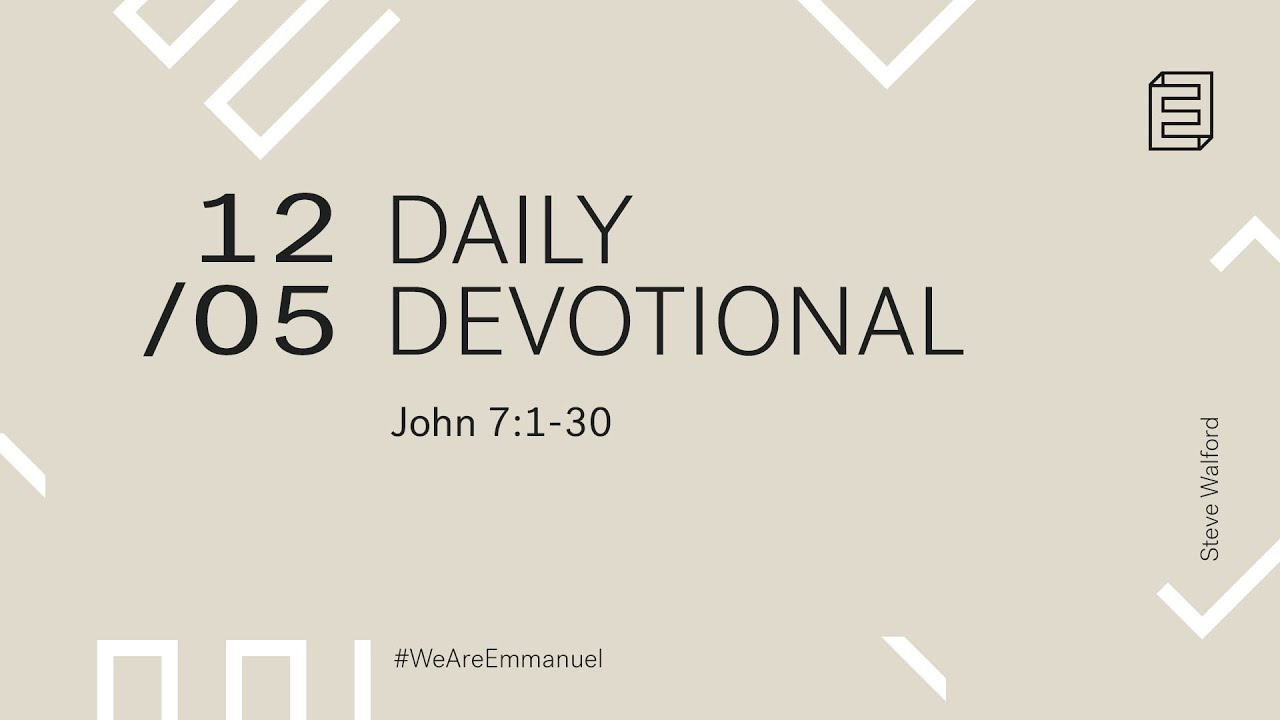 Daily Devotion with Steve Walford // John 7:1-30 Cover Image