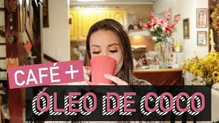 Café com Óleo de Coco   Bulletproof Coffee   Café Turbinado por Joyce Vignochi