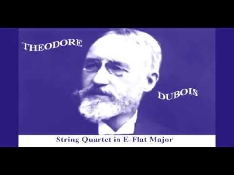 THEODORE DUBOIS  String Quartet in E Flat Major