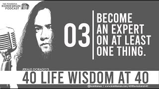 40 Life Wisdom at 40 #3: Become an EXPERT On at Least ONE THING