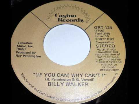 Billy Walker - (If You Can) Why Can't I