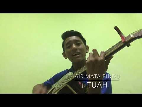 Air Mata Rindu - Tuah (Cover)