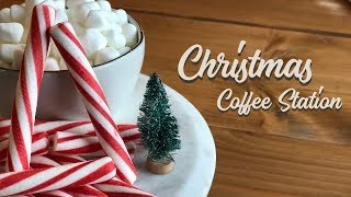 NEW! CHRISTMAS COFFEE STATION || HOT COCOA AND COFFEE BAR || COLLAB WITH Living With Cambriea