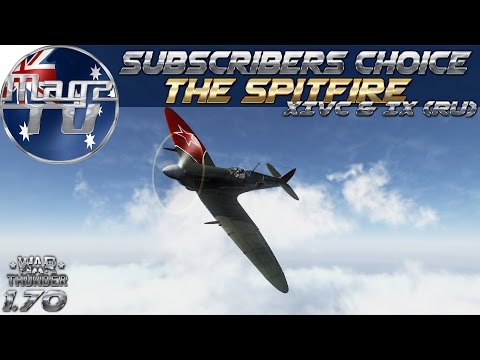 War Thunder - 20k Subscribers Choice #2 - The Spitfire - Premium XIVc & Russian IX
