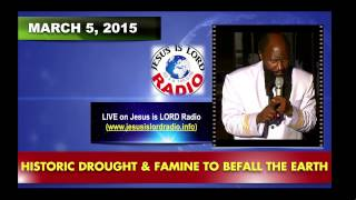 HISTORIC DROUGHT & FAMINE COMING TO BEFALL THE EARTH - PROPHET DR. OWUOR