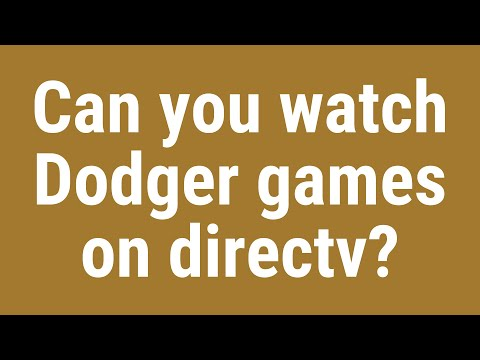 Can You Watch Dodger Games On Directv?