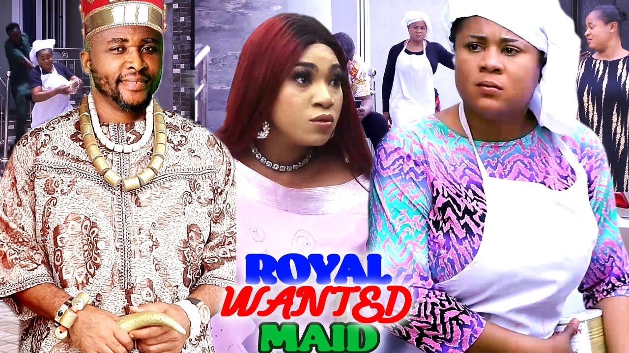 Download ROYAL WANTED MAID SEASON 11&12 (Trending Hit Movie) - 2021 LATEST NIGERIAN NOLLYWOOD MOVIE FULL HD