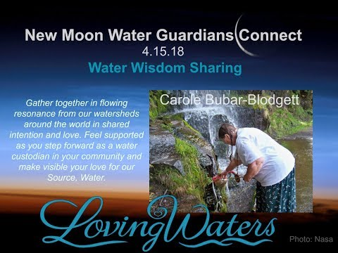 New Moon Water Guardians Connect w Carole Bubar~Blodgett