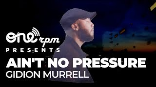 Gidion Murrell - Ain't No Pressure (Official Video)