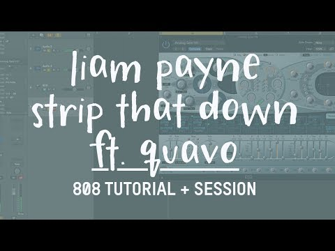 How to make that 808 from Liam Payne's Strip That Down ft. Quavo
