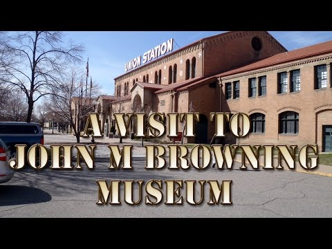 S1 - 07 - A Visit To John M Browning Museum