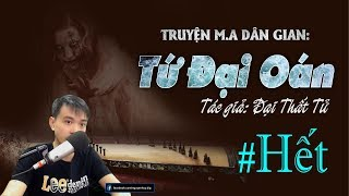 [Phần Cuối] TỨ ĐẠI OÁN - Truyện m.a dân gian ở Bạc Liêu hay   Nguyễn Huy Vlog