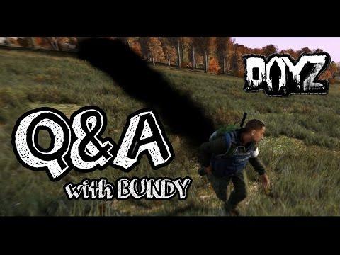 Q&A (with BUNDY) - DayZ Standalone