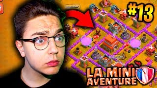 CLASH OF CLANS - ON A TERMINÉ  TOUT NOS MURS ! LA MINI AVENTURE #13