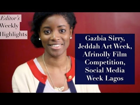 Gazbia Sirry, Jeddah Art Week, Afrinolly, SMWLagos | Weekly Highlights #3