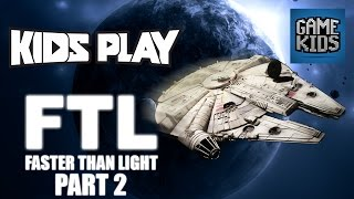 FTL Millennium Falcon Gameplay Part 2 - Kids Play