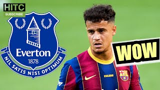 COUTINHO To Everton Will Cause MELTDOWN