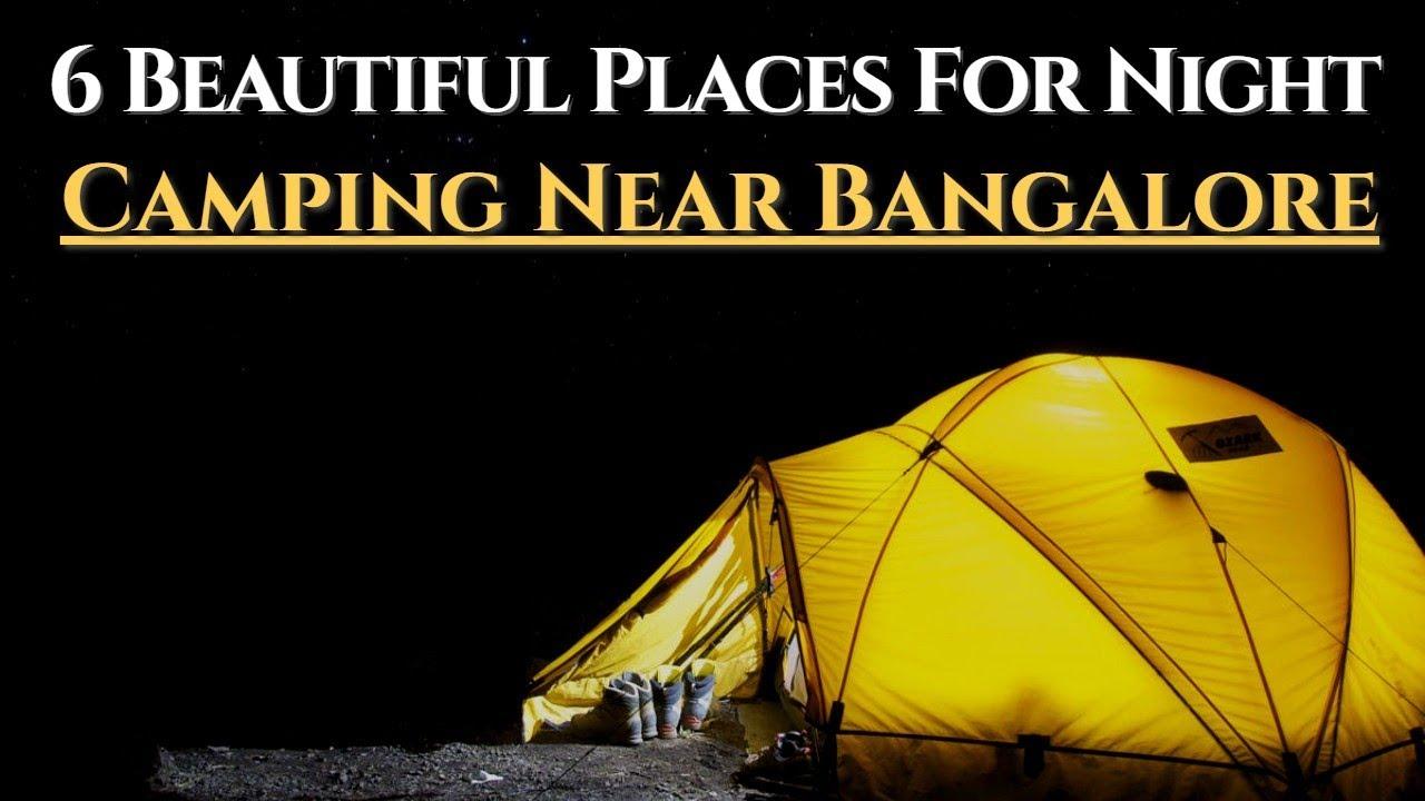 6 Amazing Places For Night Camping Near Bangalore - YouTube