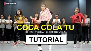 Coca Cola Tu Dance Tutorial | Deepak Tulsyan Choreography | G M Dance