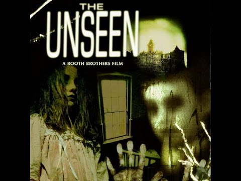 The Unseen (Full Movie) Best Paranormal Scenes of Syfy's Booth Brothers Films