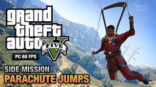 GTA 5 PC - All Parachute Jumps [100% Gold Medal Walkthrough]