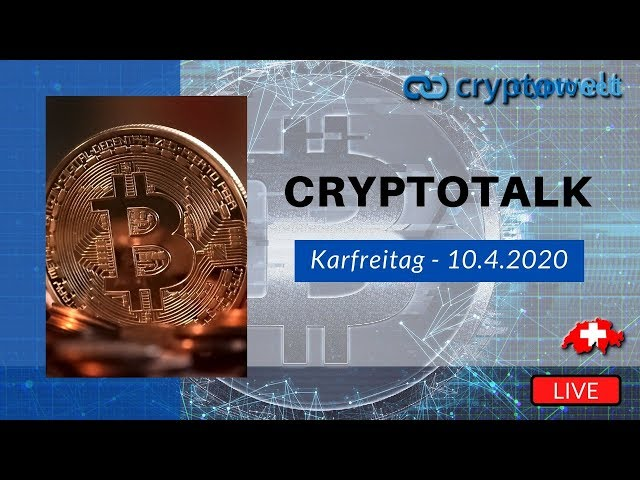 Crytotalk am Karfreitag - 10.4.2020