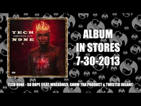Tech N9ne  So Dope They Wanna Feat Wrekonize, Snow Tha Product & Twisted Insane