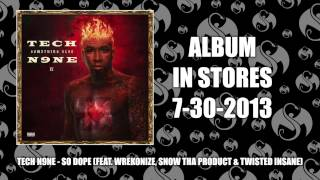 Tech N9ne - So Dope (They Wanna) (Feat. Wrekonize, Snow Tha Product & Twisted Insane)