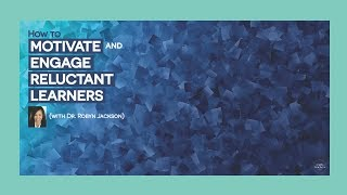 EP191 How to motivate and engage reluctant learners (with Dr. Robyn Jackson)