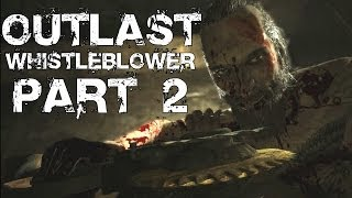 Outlast Whistleblower DLC Gameplay Walkthrough Part 2 - PC Ultra Settings Playthrough Review
