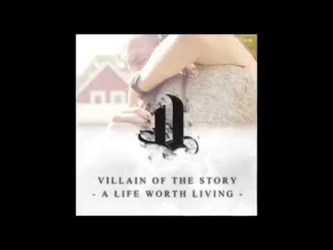Villain Of The Story - A Life Worth Living (Lyric Video)