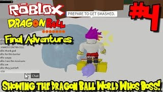 Showing the Dragon Ball World Who's Boss! | Roblox: Dragon Ball Final Adventures - Episode 4
