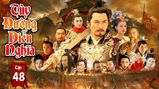 Phim Mới Hay Nhất 2019 |  TÙY ĐƯỜNG DIỄN NGHĨA   - Tập 48 | Phim Bộ Trung Quốc Hay Nhất 2019