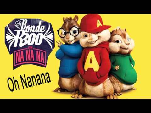 Bonde R300 - Oh Nanana -  (Chipmunk Version)
