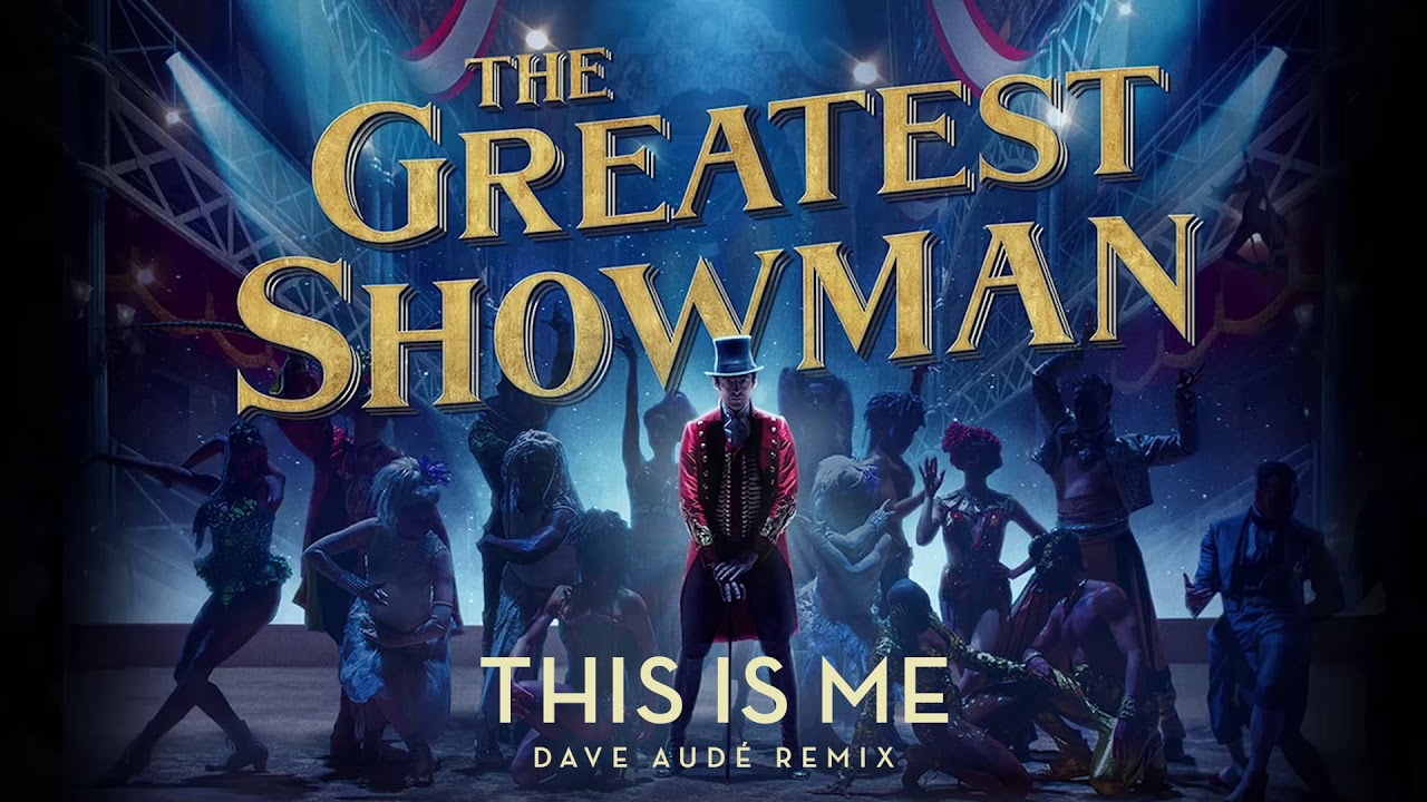 The Greatest Showman Cast - This is Me (Dave Aude Remix) - YouTube