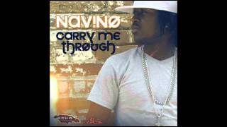 NAVINO - CARRY ME THROUGH (RAW) - ECHO ONE PRODUCTION - JUNE 2012