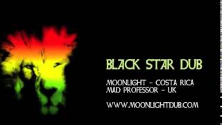 Black Star Dub -  Mad Professor Remix - Moonlight Dub