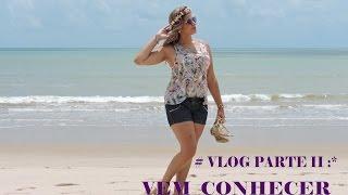 vlog parte ii conhecendo joo pessoa pb vem conferir charmosas