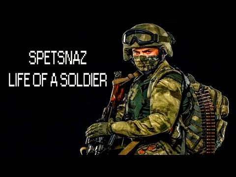 RUSSIAN SPETSNAZ - LIFE OF A SOLDIER