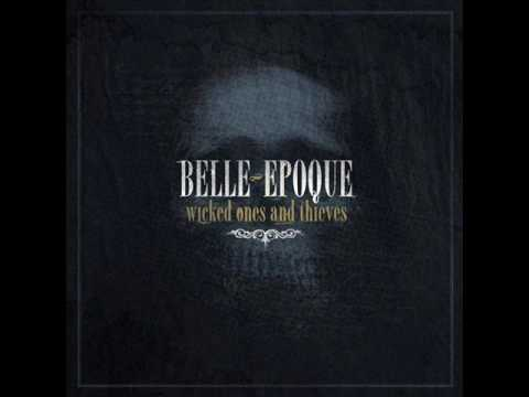 Belle Epoque-Wicked Ones and Thieves