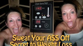 Sweat Your Ass Off To Lose Weight Infrared Sauna Detox Benefits