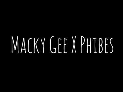 Macky Gee X Phibes Bootleg
