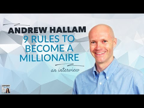 9 Rules to Becoming a Millionaire, with Andrew Hallam | Afford Anything Podcast (Ep. #60)