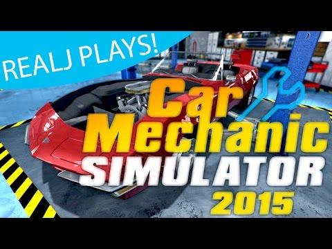 RealJ Plays Car Mechanic Simulator 2015!  