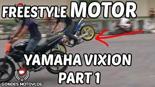 Video Freestyle Motor Yamaha Vixion Jogja Keren Banget Part 1