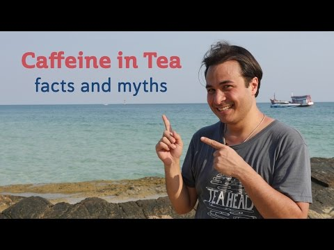 Caffeine in Tea - Facts and Myths