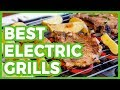 10 Best Electric Grills - The Best Electric Grill in 2018