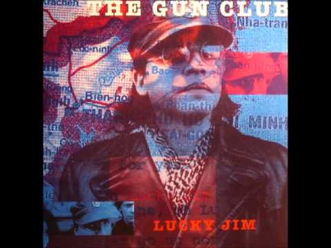 THE GUN CLUB - LUCKY JIM [FULL ALBUM] 1994