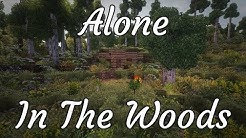 Alone In The Woods : Episode 1 || Minecraft Conquest Reforged Survival 1.12.2