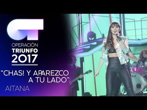 CHAS Y APAREZCO A TU LADO - Aitana  | OT 2017 | Gala 9